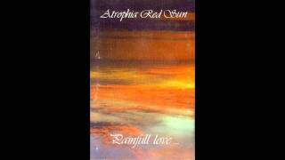 Atrophia Red Sun  Painfull love for both of us