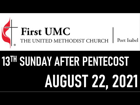 FUMC Port Isabel In-Person Worship Service - August 22, 2021 at 8:30am (13th Sunday after Pentecost)