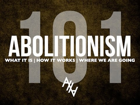 All On Fire: Defining Abolitionism (Abolitionism 101 part 1)