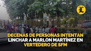 Decenas de personas intentan linchar a Marlon Martínez en vertedero de SFM thumbnail