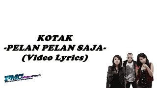 KOTAK - Pelan Pelan Saja (Lyrics) | PMC OFFICIAL | PMC ManualTech |