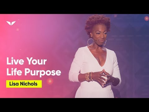 Live Your Life Purpose | Lisa Nichols