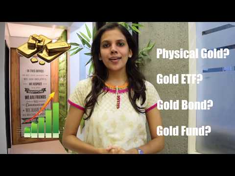 Investments In Gold, Gold Bonds, Gold ETF & Gold Funds, Which One Is The Best?