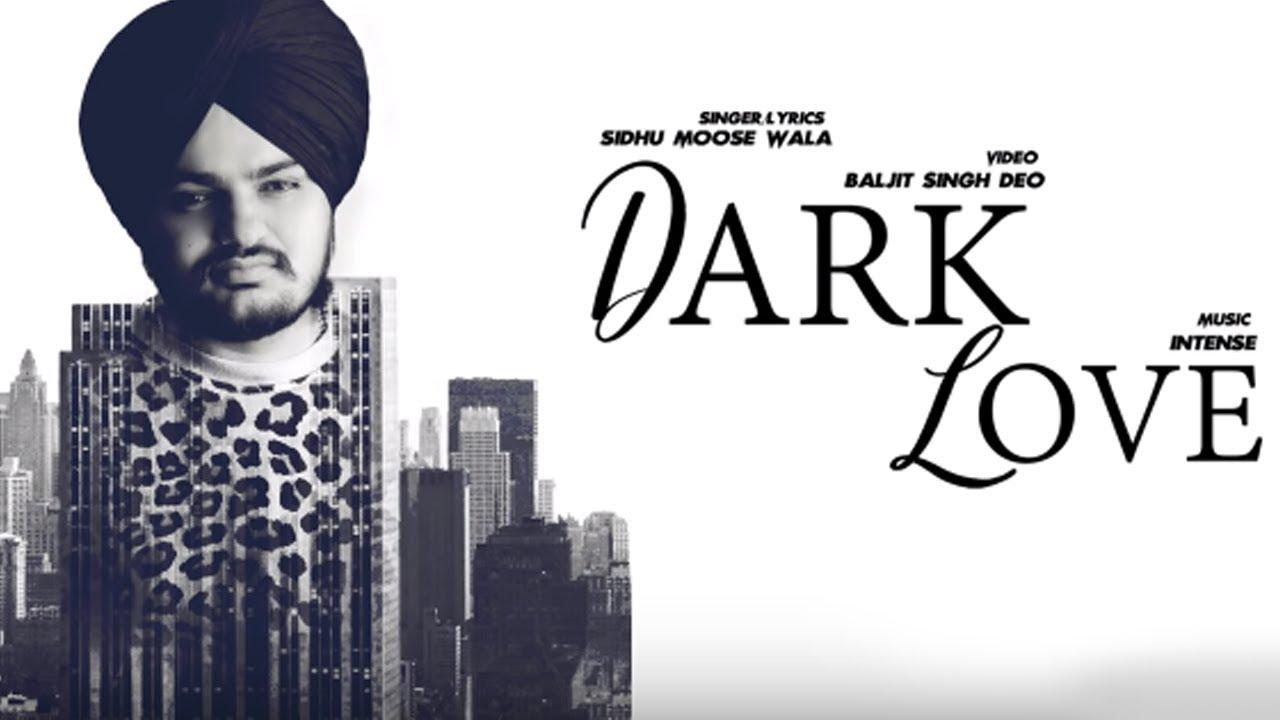 DARK LOVE LYRICS – SIDHU MOOSE WALA | Best NxtLyrics -2018