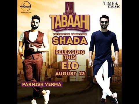 TABAAHI | SHADA (REMIX) - ALI MERCHANT | Parmish Verma | Desi Crew | New Remix Song 2018