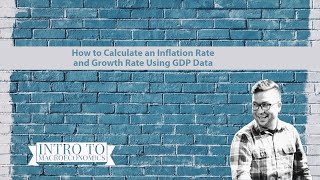 UPDATED: How To Calculate An Inflation Rate And Growth Rate Using GDP Data