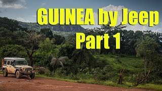 Guinea Begins - Exploring by Jeep (Part 1)