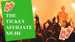 Affiliate Marketing: The Ticket Affiliate Niche (2018)