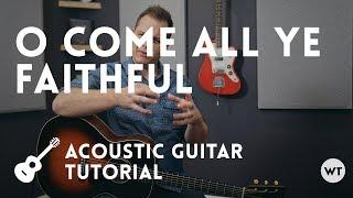 O Come All Ye Faithful - Tutorial (acoustic guitar)