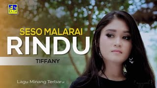 Download TIFFANY - SESO MALARAI RINDU [Official Music Video] Lagu Minang Terbaru 2019