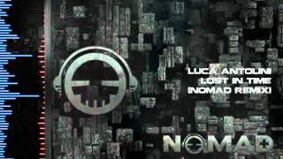 Luca Antolini - Lost in Time (Nomad Remix)