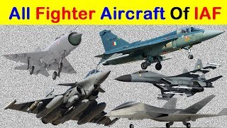 List Of All Fighter Aircraft Of Indian Air Force | भारतीय वायु सेना के सभी लड़ाकू विमानों