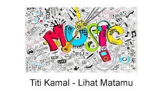 Titi Kamal - Lihat Matamu