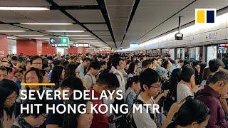 Severe delays hit Hong Kong MTR