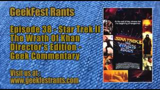 Episode 38 - Star Trek II The Wrath Of Khan Director's Edition - Geek Commentary