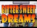 Opinion-Ville: Bitter Sweet Dreams