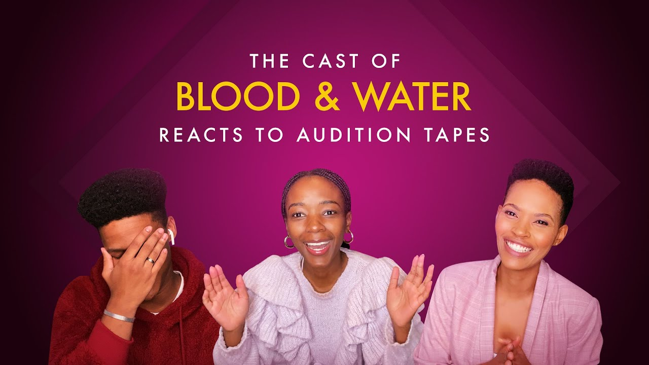 The Cast of Blood and Water React to Audition Tapes | Netflix