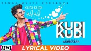 Kudi Kudi | Lyrical | Gurnazar feat. Rajat Nagpal | Sahaj Singh| Avantika Hari Nalwa