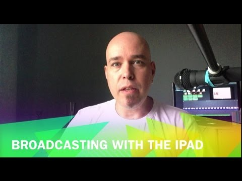 Review: Broadcasting with the iPad