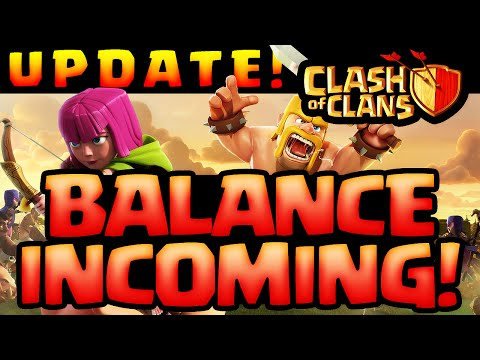 Clash of Clans UPDATE - MAJOR Balancing Coming to Clash!