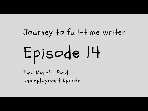 JTFTW - EP: 14 - Two Months Post Unemployment Update