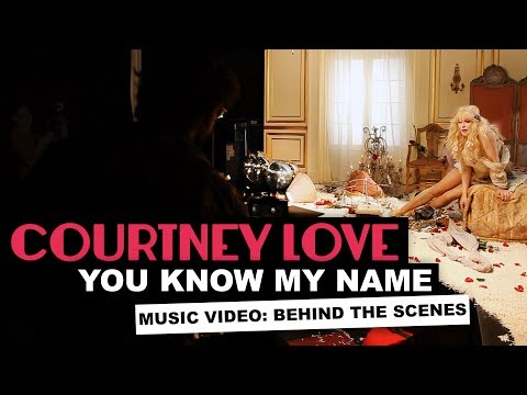"""You Know My Name"" - Behind the Scenes of the Music Video from Courtney Love"