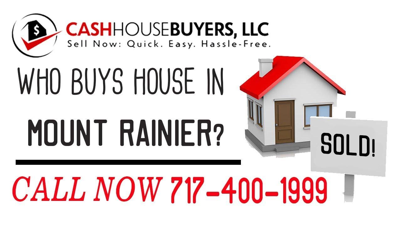 Who Buys Houses Mount Rainier MD | Call 7174001999 | We Buy Houses Company Mount Rainier MD