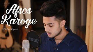 Afsos Karoge - Cover Song | Aditya Rawat | Stebin Bin | Asim Riaz, Himanshi Khurana