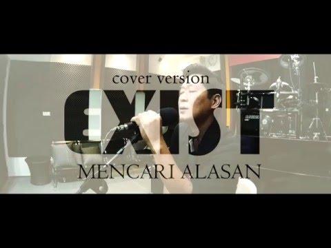 Exist - Mencari Alasan ( Cover by Muliadi )