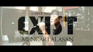 Exist - Mencari Alasan ( Cover by Muliadi ) Mp3