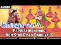 Khelaiya - Vol.5 : Pardesi Maniyaro - Non Stop Disco Dandiya | Gujarati Garba Songs