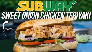 SUBWAY Sweet Onion Chicken Teriyaki Sandwich...But Homemade & WAY BETTER! SAM THE COOKING GUY 4K