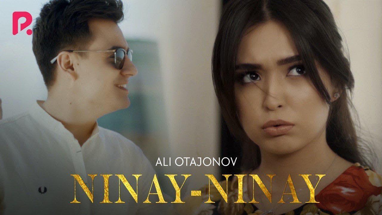 Ali Otajonov - Ninay-ninay