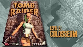 Tomb Raider (1996) - Level 6: Colosseum