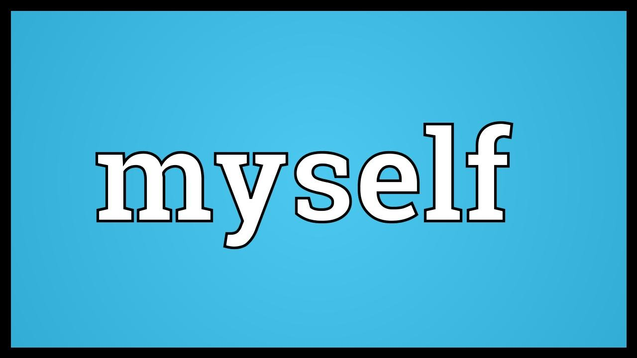 Myself Meaning