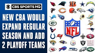 A 17-GAME SEASON AND EXPANDED PLAYOFFS FOR THE NFL!?! | CBS Sports HQ