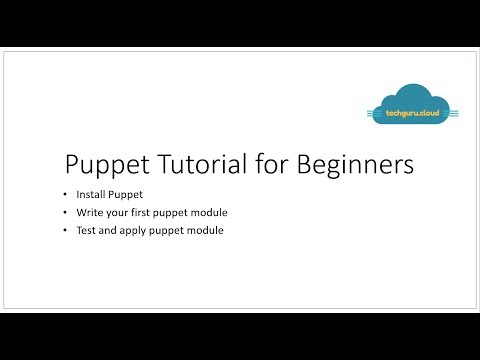 Puppet tutorial for beginners | How to write puppet modules