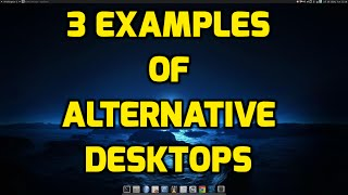 3 examples of alternative linux desktops window managers