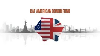 CAF American Donor Fund | Dual UK-US taxpayer giving | Charities Aid Foundation