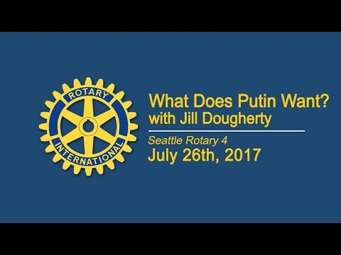 Rotary Luncheon July 26th 2017 What Does Putin Want
