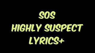 Highly Suspect SOS lyrics+