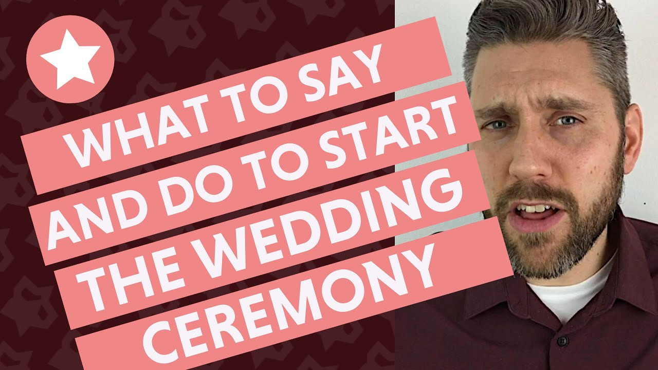 How to Start a Wedding Ceremony (What to Say and Do!)