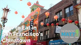 How to Eat in San Francisco s Chinatown