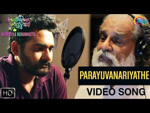 Koppayile Kodumkaattu   Parayuvanariyathe Song Video   K.J. Yesudas   Sidharth Bharathan   Official
