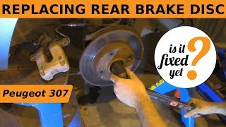 Replacing REAR BRAKE DISC - Peugeot 307