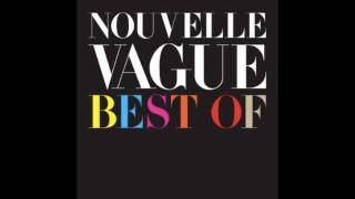 Nouvelle Vague - Too Drunk To Fuck