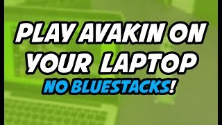 How To Play Avakin Life On Your Laptop Without Bluestacks 2017