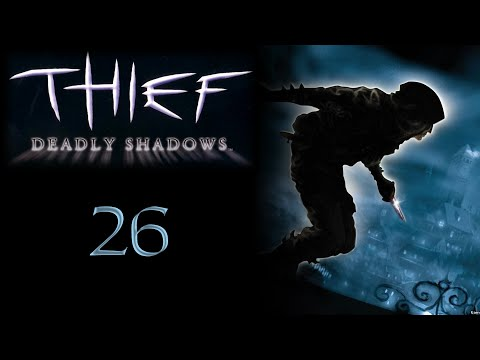 Let's Play Thief: Deadly Shadows - 26 - That's Your Job |
