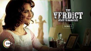The Verdict – State Vs Nanavati Song Promo A ZEE5 Original Streaming Now On ZEE5