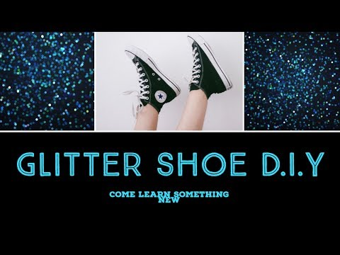Glitter DIY Shoes | Learn How To Apply Glitter To Your Shoes